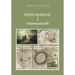 Eesti ajalugu gümnaasiumile. I osa